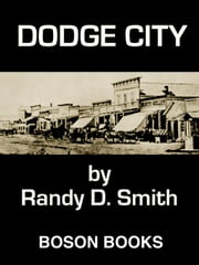 Dodge City: Book Two of the Lane Collier Series ebook by Smith, Randy D.
