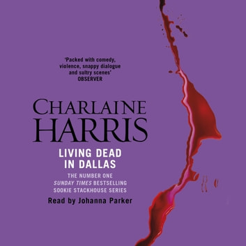 Living Dead In Dallas - A True Blood Novel audiobook by Charlaine Harris