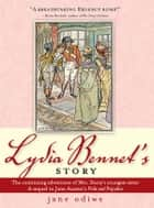 Lydia Bennet's Story - A Sequel to Pride and Prejudice ebook by Jane Odiwe