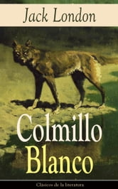 Colmillo Blanco - Clásicos de la literatura ebook by Jack London