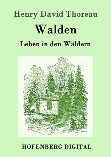 Walden - Leben in den Wäldern eBook by Henry David Thoreau