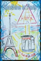Sunshine in Paris - From Paris to Paradise ebook by andre cronje