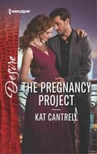 The Pregnancy Project ebook by Kat Cantrell
