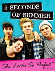 5 Seconds of Summer: She Looks So Perfect ebook by Triumph Books