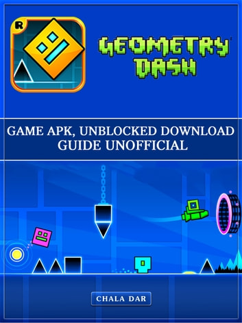 Geometry Dash Game Apk, Unblocked Download Guide Unofficial