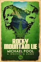 Rocky Mountain Lie ebook by Michael Pool