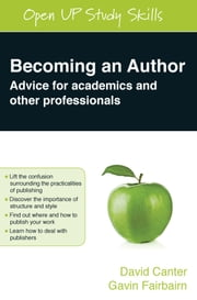 Becoming An Author: Advice For Academics And Other Professionals ebook by David Canter,Gavin Fairbairn