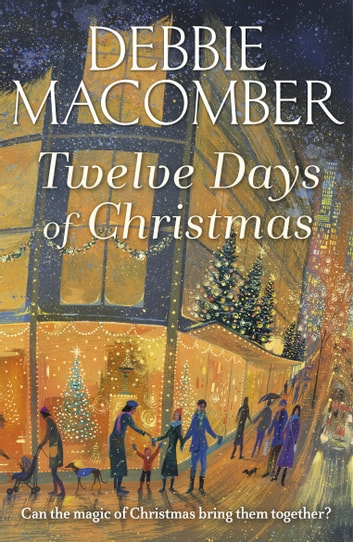 Twelve Days of Christmas - A Christmas Novel ebook by Debbie Macomber
