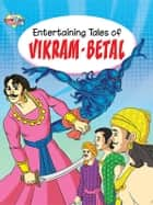 Entertaining Tales of Vikram Betal ebook by Pratibha Kasturia