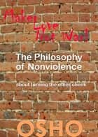 The Philosophy of Nonviolence ebook by Osho,Osho International Foundation