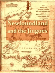 Newfoundland and the Jingoes: An Appeal to England's Honor ebook by John Fretwell