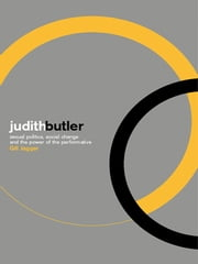 Judith Butler - Sexual Politics, Social Change and the Power of the Performative ebook by Gill Jagger
