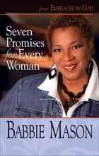 Seven Promises for Every Woman - From Embraced by God Women's Bible Study ebook by Abingdon Press