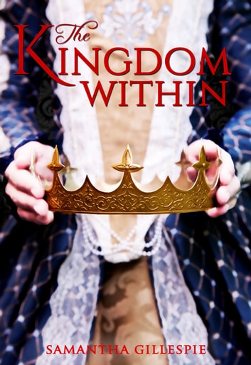 The Kingdom Within ebook by Samantha Gillespie