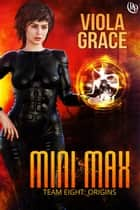 Mini Max ebook by Viola Grace