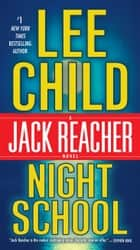 Night School - A Jack Reacher Novel ebook door Lee Child