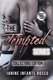 The Tempted Series: Collectors Edition ebook by Janine Infante Bosco