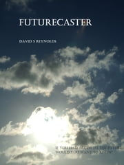 Futurecaster ebook by David S Reynolds