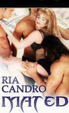 Mated - Mating Ritual, #1 ebook by Ria Candro