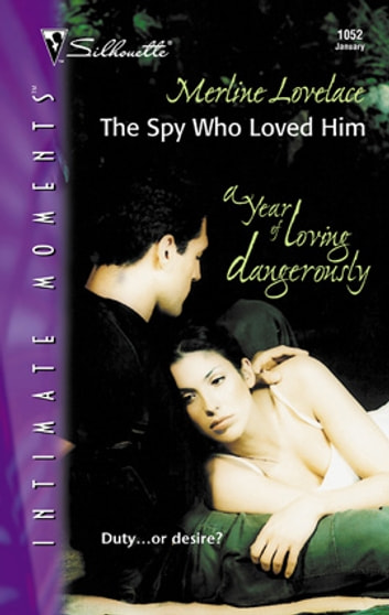 The Spy Who Loved Him ebook by Merline Lovelace