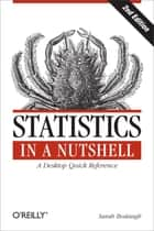 Statistics in a Nutshell ebook by Sarah Boslaugh