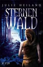 Sternenwald - Roman eBook by Julie Heiland