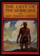 The Last of the Mohicans ebook by James Fenimore Cooper