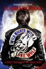 Wild Nights with a Lone Wolf - Lone Wolf, #1 ebook by Elisabeth Staab
