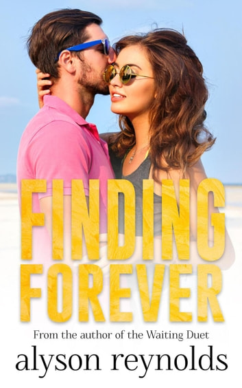 Finding Forever - The Waiting Duet ebook by Alyson Reynolds