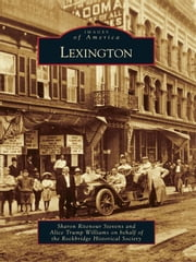 Lexington ebook by Sharon Ritenour Stevens,Alice Trump Williams,Rockbridge Historical Society
