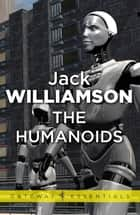 The Humanoids ebook by Jack Williamson