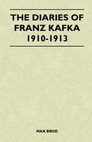 The Diaries of Franz Kafka 1910-1913 ebook by Max Brod