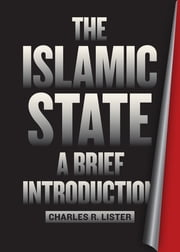 The Islamic State - A Brief Introduction ebook by Charles R. Lister,Ahmed Rashid