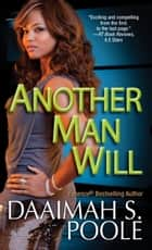 Another Man Will ebook by Daaimah S. Poole