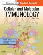 Cellular and Molecular Immunology ebook by Abul K. Abbas,Andrew H. H. Lichtman,Shiv Pillai