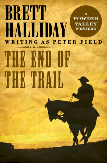 The End of the Trail ebook by Brett Halliday