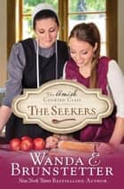 Amish Cooking Class - The Seekers ebook by Wanda E. Brunstetter