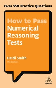 How to Pass Numerical Reasoning Tests - Over 550 Practice Questions ebook by Heidi Smith