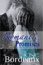 Romantic Promises - Alluring Promises (#2) ebook by Josie Bordeaux