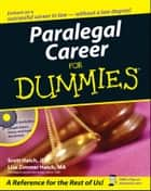 Paralegal Career For Dummies ebook by Scott A. Hatch, Lisa Zimmer Hatch