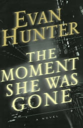 The Moment She Was Gone - A Novel ebook by Evan Hunter