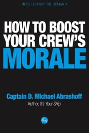 How to Boost Your Crews Morale ebook by Captain D. Michael Abrashoff