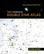 The Cambridge Double Star Atlas ebook by Bruce MacEvoy,Wil Tirion