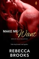Make Me Want ebook by Rebecca Brooks