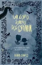 Um conto sombrio dos Grimm ebook by Adam Gidwitz