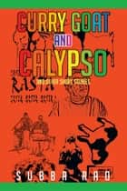 Curry Goat and Calypso ebook by Subba Rao