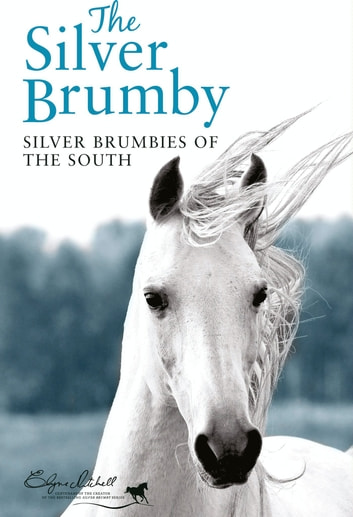 Silver Brumbies of the South ebook by Elyne Mitchell