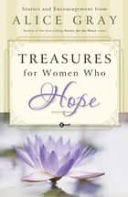 Treasures for Women Who Hope ebook by Alice Gray