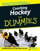 Coaching Hockey For Dummies ebook by Don MacAdam, Gail Reynolds