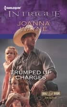 Trumped Up Charges (Mills & Boon Intrigue) (Big 'D' Dads: The Daltons, Book 1) ebook by Joanna Wayne